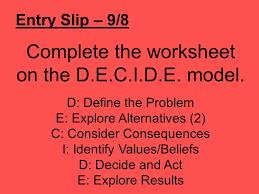 complete the worksheet on the d e c i d e model ppt video