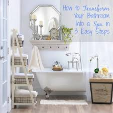 Spa In Bathroom - how to transform your bathroom into a spa in 3 steps my