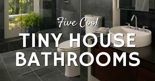 tiny house bathroom design five cool tiny house bathrooms tiny home builders