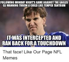 Eli Manning Memes - following monday nights game against the eagles eli manning threw