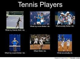 Meme Generator What I Do - tennis memes tennis players meme generator what i do