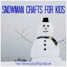 snowman crafts for kids snowmen books for kids