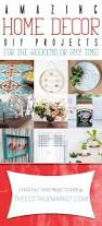 diy projects for home decor amazing home decor diy projects for the weekend or any time the