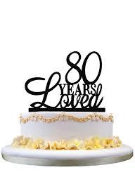 Birthday Cake Toppers 80 Years Loved Classy 80th Birthday Cake Topper Elegant Eightieth