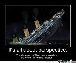 Perspective Meme - titanic perspective by aneesthrikkulath meme center