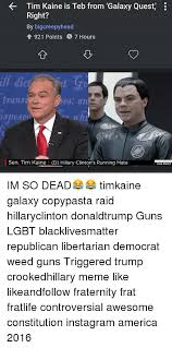 Galaxy Quest Meme - im kaine is teb from galaxy quest right by big creepyhead t 921