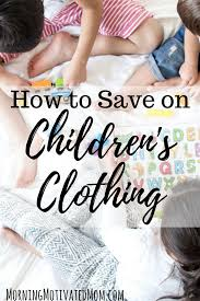 Macy S Children S Clothes How To Save On Children U0027s Clothing Morning Motivated Mom