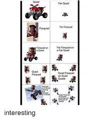 Quad Memes - 25 best memes about farquad on a quad farquad on a quad memes