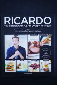 article de cuisine ricardo avis livre ricardo un québécois dans votre cuisine chefnini