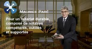 pr駸ident chambre des notaires maurice paré candidat président chambre des notaires du québec cnq