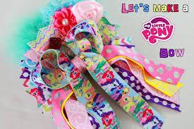 my pony ribbon let s make a my pony pony hairbow diy how to