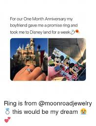 Disneyland Memes - for our one month anniversary my boyfriend gave me a promise ring
