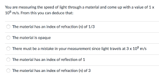 At The Speed Of Light You Are Measuring The Speed Of Light Through A Mat Chegg Com