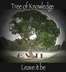 evil started with the tree of knowledge to think