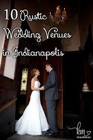 wedding venues in indianapolis 10 rustic wedding venues in indianapolis farmhouses more