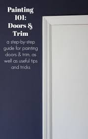 painting 101 how to paint trim and doors paint trim step guide