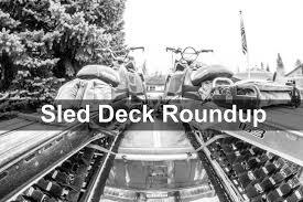 gear buyer u0027s guide sled decks powderbuggies