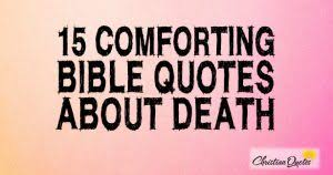 Comforting Scripture About Death Top Quotes Christianquotes Info