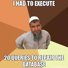 Meme Data Base - i had to execute 20 queries to repair the database meme ordinary