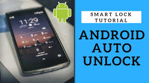 smart lock android how to setup android automatic unlock android smart lock