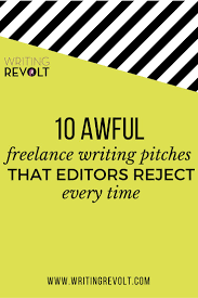 10 freelance writing pitches that get rejected every time