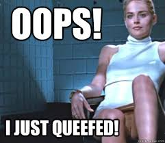 Oops Meme - oops i just queefed sloppy sharon stone quickmeme