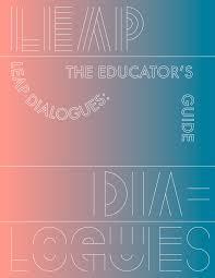 leap dialogues the educator u0027s guide designmatters