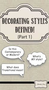 Decorating Styles by Decorating Styles Defined Part 1 Tidbits U0026twine