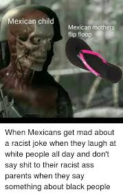 Racist Mexican Memes - 25 best memes about racists jokes racists jokes memes