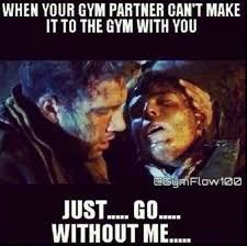 Gym Partner Meme - workouts just aren t the same without your gym partner sil0209
