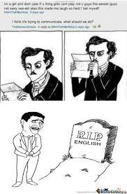 Rip English Meme - r i p english and grammar meme by pocketchange memedroid