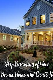 create dream house stop dreaming of your dream house and create it moments with mandi