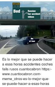 Russian Car Meme - left cxit 12 bed russian car accident videos me at 3am es lo mejor