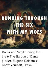 Delacroix Meme - running through he six with my woes dante and virgil running thru