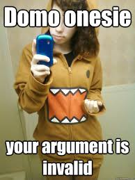 Domo Meme - domo onesie your argument is invalid your argument is invalid