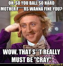 Ball So Hard Meme - oh so you ball so hard mother f rs wanna fine you wow that s