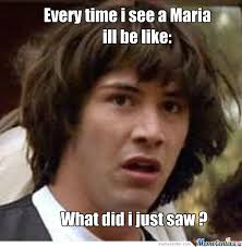 Maria Meme - i saw a maria by sebastianddd meme center