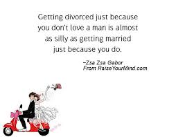 getting married quotes getting divorced just because you don t a is almost as