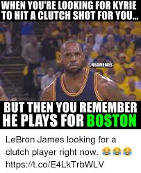 Boston Meme - when you re looking for kyrie to hitaclutch shot for you but then