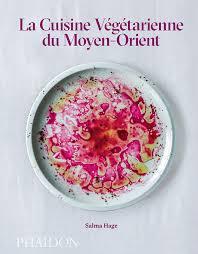cuisiner vegetarien la cuisine végétarienne du moyen orient food cookery phaidon