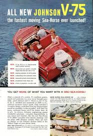 35 best vintage johnson outboard motor ads images on pinterest
