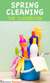 5 tips for spring cleaning the classroom really good teachers