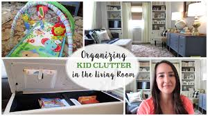 organizing kid clutter in the living room youtube