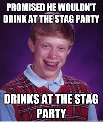 Stag Party Meme - promised he wouldn t drink at the stag party drinks at the stag