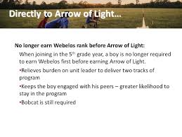 webelos arrow of light requirements 2017 cub scouting program changes ppt download