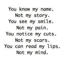 You Know My Name Not My Story Meme - you know my name not my story you see my smile not my pain you