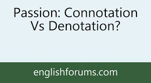 passion connotation vs denotation