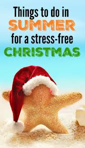 a stress free christmas things to do in summer