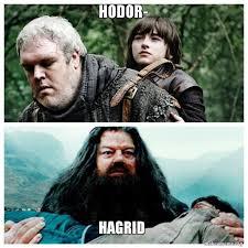 Hodor Meme - hodor hagrid make a meme