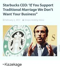 Traditional Marriage Meme - starbucks ceo if you support traditional marriage we don t want
